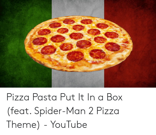 25 Best Memes About Pizza Pasta Put It In A Box Pizza