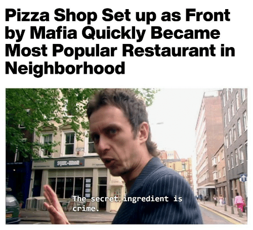 Crime, Pizza, and Restaurant: Pizza Shop Set up as Front  by Mafia Quickly Became  Most Popular Restaurant in  Neighborhood  avi-3mls  The secret ingredient is  crime.