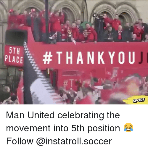 spore: PLAC  #THANK YOU  SPORE Man United celebrating the movement into 5th position 😂 Follow @instatroll.soccer