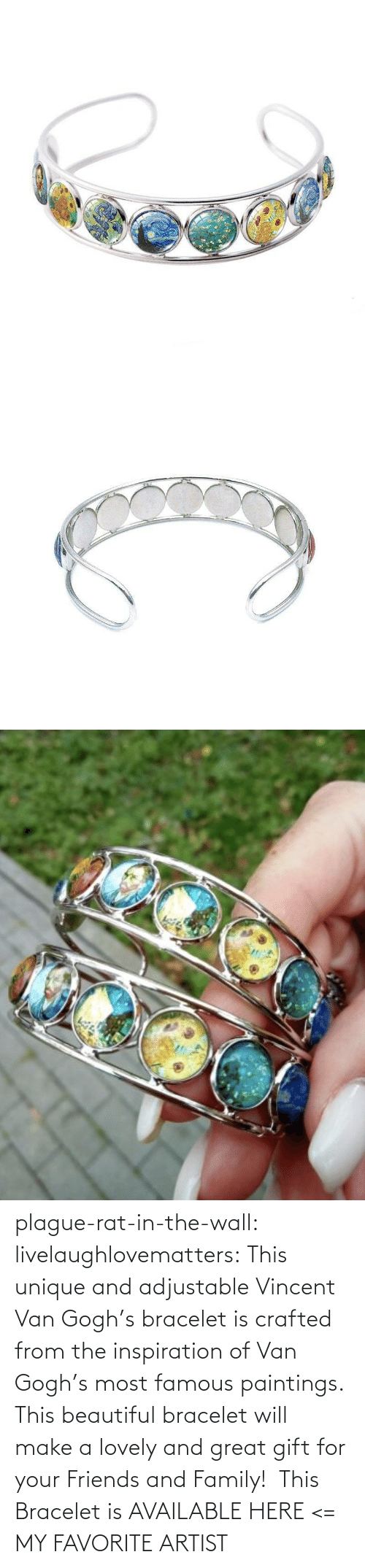 Inspiration: plague-rat-in-the-wall:  livelaughlovematters: This unique and adjustable Vincent Van Gogh's bracelet is crafted from the inspiration of Van Gogh's most famous paintings. This beautiful bracelet will make a lovely and great gift for your Friends and Family!  This Bracelet is AVAILABLE HERE <=  MY FAVORITE ARTIST