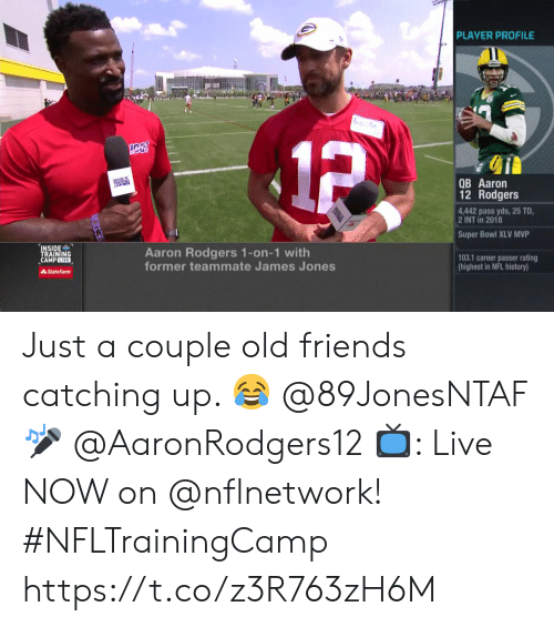 State Farm: PLAYER PROFILE  1P  QB Aaron  12 Rodgers  4,442 pass yds, 25 TD  2 INT in 2018  Super Bowl XLV MVP  INSIDE  TRAINING  CAMPLIVE  Aaron Rodgers 1-on-1 with  former teammate James Jones  103.1 career passer rating  (highest in NFL history)  State Farm Just a couple old friends catching up. 😂  @89JonesNTAF 🎤 @AaronRodgers12   📺: Live NOW on @nflnetwork! #NFLTrainingCamp https://t.co/z3R763zH6M