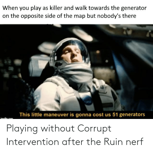 Corrupt: Playing without Corrupt Intervention after the Ruin nerf