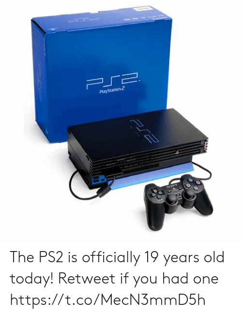 19 Years: PlayStation.2 The PS2 is officially 19 years old today!  Retweet if you had one https://t.co/MecN3mmD5h