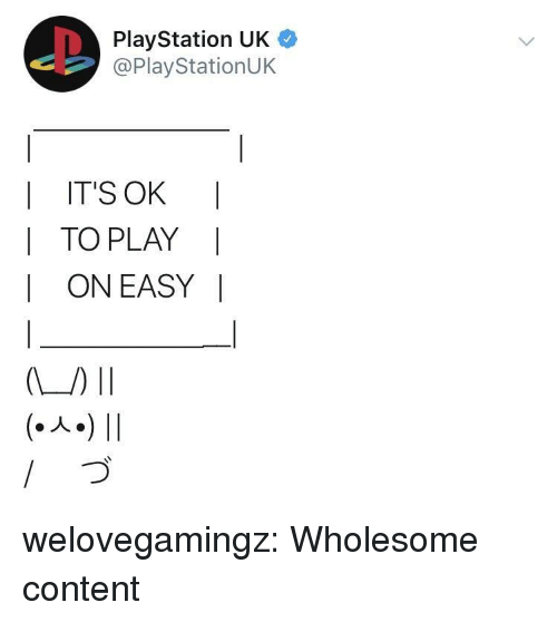 PlayStation, Tumblr, and Blog: PlayStation UK  @PlayStationUK  | IT'S OK I  I TO PLAY  I ON EASY |  (-人-) 11  づ welovegamingz:  Wholesome content
