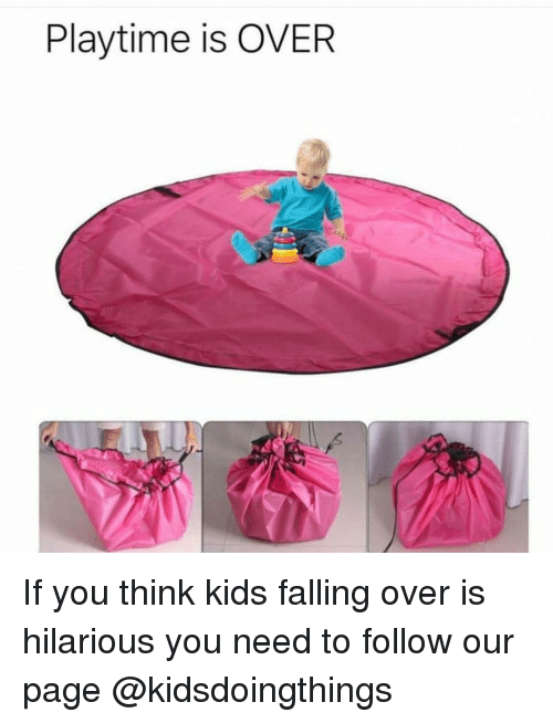 Falling Over: Playtime is OVER If you think kids falling over is hilarious you need to follow our page @kidsdoingthings