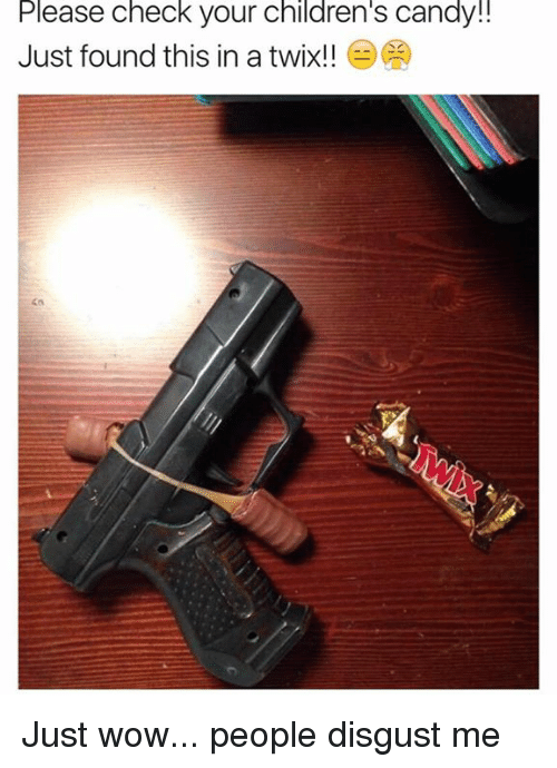 Candy, Children, and Dank: Please check your children's Candy!!  Just found this in a twix!! Just wow... people disgust me