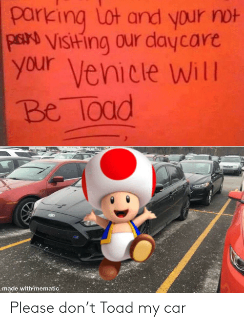 Please Don: Please don't Toad my car