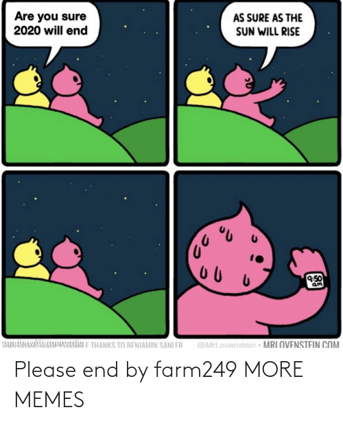 please: Please end by farm249 MORE MEMES