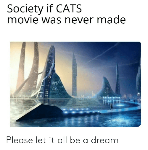 A Dream: Please let it all be a dream