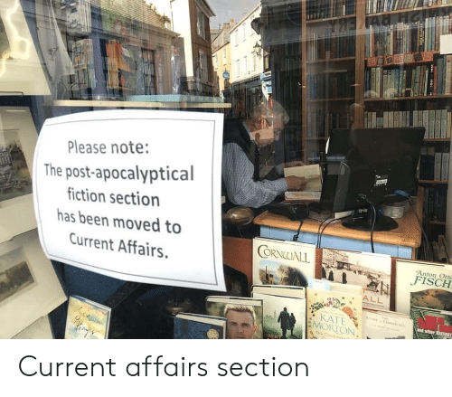 Please Note: Please note:  The post-apocalyptical  iction section  has been moved to  Current Affairs.  ORNALL  Anton Ort  KATE  MORTON Current affairs section