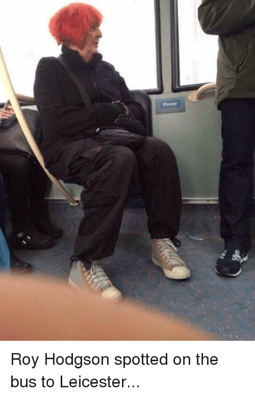 roy hodgson: Please Roy Hodgson spotted on the bus to Leicester...