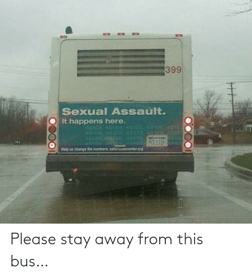 stay: Please stay away from this bus…