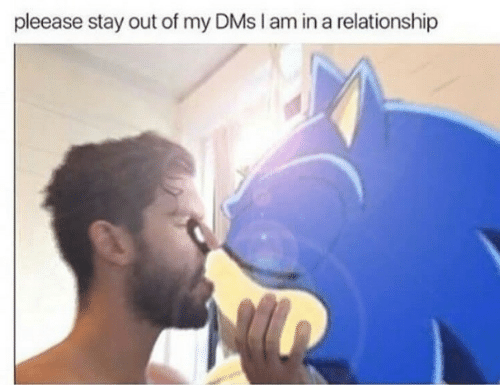 In a Relationship: pleease stay out of my DMs I am in a relationship