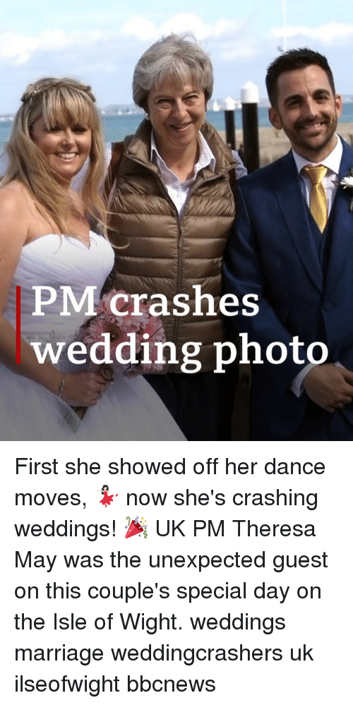 Marriage, Memes, and Wedding: PM crashes  wedding photo First she showed off her dance moves, 💃🏻 now she's crashing weddings! 🎉 UK PM Theresa May was the unexpected guest on this couple's special day on the Isle of Wight. weddings marriage weddingcrashers uk ilseofwight bbcnews