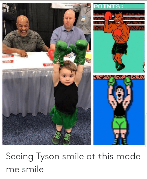 Points: POINTS:  www.os  WEAP  88 Seeing Tyson smile at this made me smile