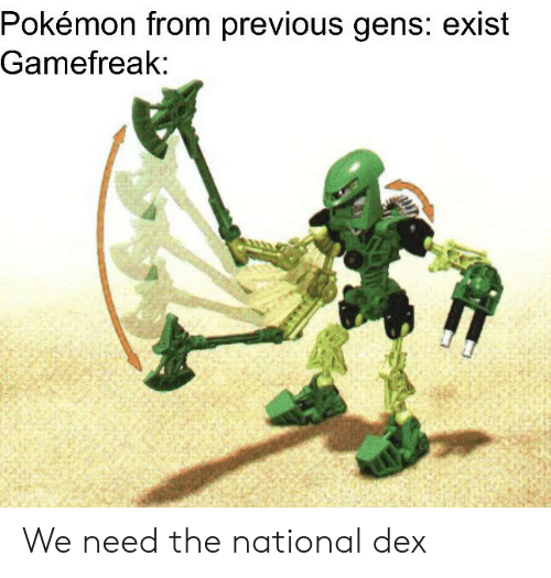 Pokemon, Dank Memes, and The National: Pokémon from previous gens: exist  Gamefreak: We need the national dex