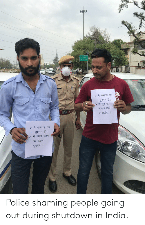 Shaming: Police shaming people going out during shutdown in India.
