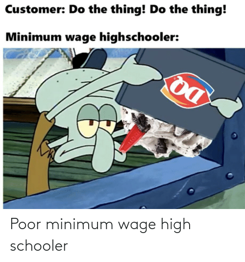 poor: Poor minimum wage high schooler