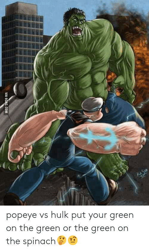Popeye: popeye vs hulk put your green on the green or the green on the spinach🤔🤨