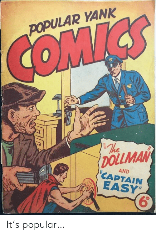 Comics, Easy, and Popular: POPULAR YANK  COMICS  The  DOLLMAN  AND  CAPTAIN  EASY  11 It's popular…