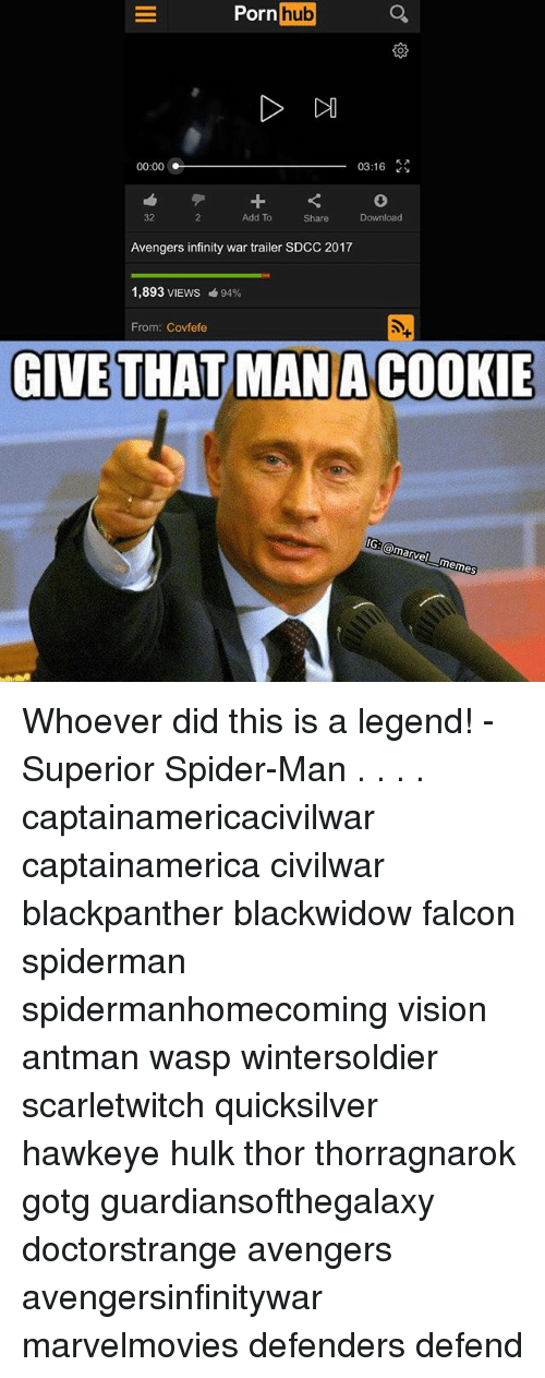 `Pornhub: Porn  Pornhub  hub  03:16  00:00  32  Add To  Share  Download  Avengers infinity war trailer SDCC 2017  1,893 VIEWS  94%  From: Covfefe  GIVE THAT MAN A COOKIE  IG:(@marvel트当memes Whoever did this is a legend! - Superior Spider-Man . . . . captainamericacivilwar captainamerica civilwar blackpanther blackwidow falcon spiderman spidermanhomecoming vision antman wasp wintersoldier scarletwitch quicksilver hawkeye hulk thor thorragnarok gotg guardiansofthegalaxy doctorstrange avengers avengersinfinitywar marvelmovies defenders defend