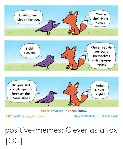 fox: positive-memes:  Clever as a fox [OC]