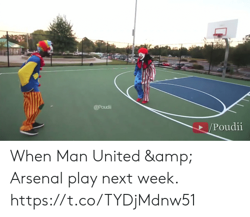 man united: @Poudii  /Poudii When Man United & Arsenal play next week. https://t.co/TYDjMdnw51