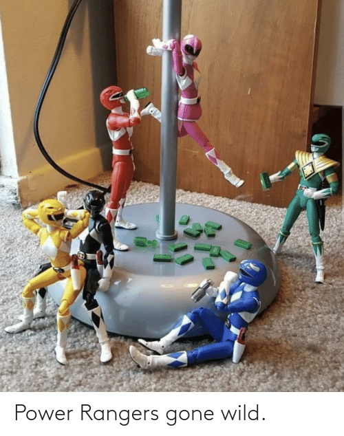 gone: Power Rangers gone wild.