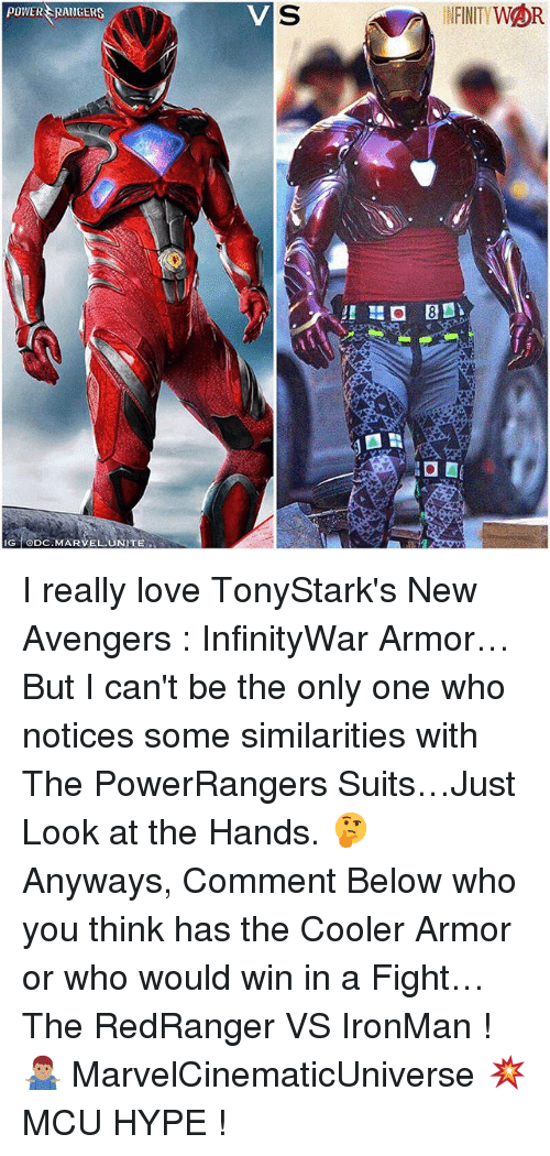 Power Rangers: POWER RANGERS  INFINITY WOR  IG eDC.MARVEL UNITE I really love TonyStark's New Avengers : InfinityWar Armor…But I can't be the only one who notices some similarities with The PowerRangers Suits…Just Look at the Hands. 🤔 Anyways, Comment Below who you think has the Cooler Armor or who would win in a Fight…The RedRanger VS IronMan ! 🤷🏽♂️ MarvelCinematicUniverse 💥 MCU HYPE !