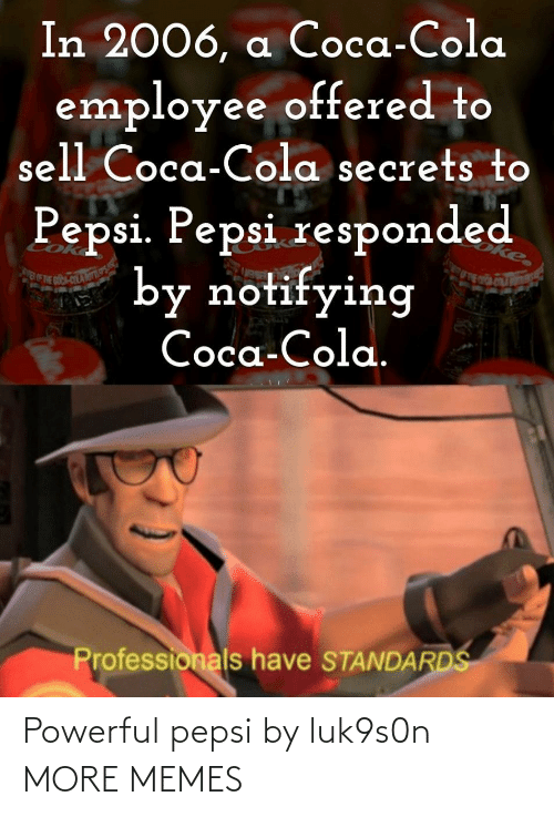 Powerful: Powerful pepsi by luk9s0n MORE MEMES