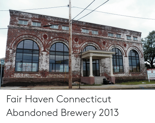 lease: POWERHOUSE BUILDING  SO  FOR LEASE  Gra  203-865-5055  PROTO GRC  203-234-63  PROFESSION  WA Fair Haven Connecticut Abandoned Brewery 2013