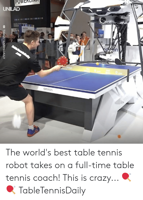 Crazy, Dank, and Best: POWERLINI  UNILAD  omRon The world's best table tennis robot takes on a full-time table tennis coach! This is crazy... 🏓🏓  TableTennisDaily