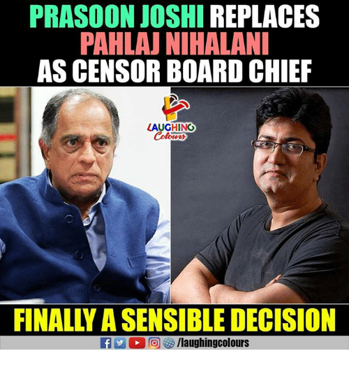 Chiefing: PRASOON JOSHI REPLACES  PAHLAJ NIHALAN  AS CENSOR BOARD CHIEF  LAUGHING  FINALLY A SENSIBLE DECISION