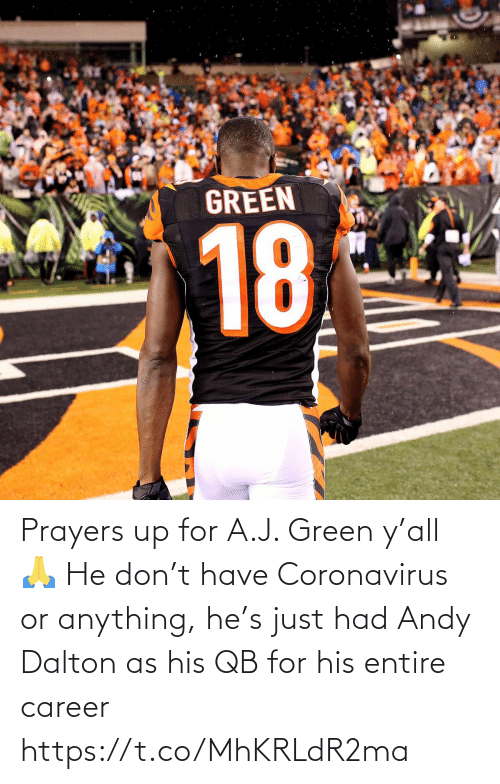 NFL: Prayers up for A.J. Green y'all 🙏   He don't have Coronavirus or anything, he's just had Andy Dalton as his QB for his entire career https://t.co/MhKRLdR2ma