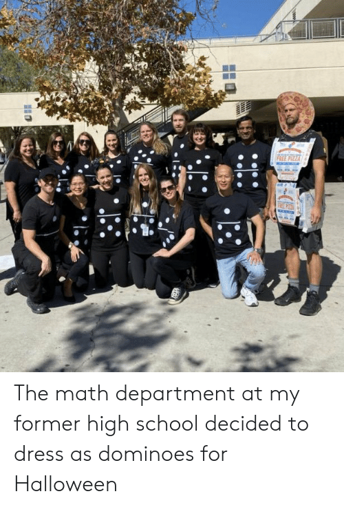 Halloween, Pizza, and School: PREE PIZZA  RE The math department at my former high school decided to dress as dominoes for Halloween