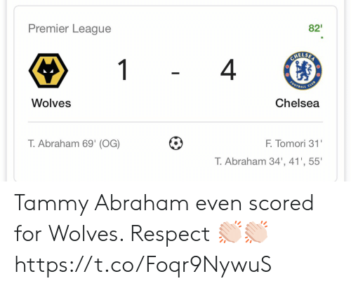 Chelsea, Club, and Football: Premier League  82  CHELSER  1  4  FOOTBALL  CLUB  Wolves  Chelsea  T.Abraham 69' (OG)  F. Tomori 31'  T. Abraham 34', 41', 55' Tammy Abraham even scored for Wolves. Respect 👏🏻👏🏻 https://t.co/Foqr9NywuS