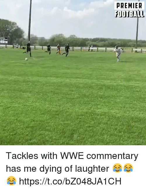 Memes, World Wrestling Entertainment, and Laughter: PREMIER Tackles with WWE commentary has me dying of laughter 😂😂😂 https://t.co/bZ048JA1CH
