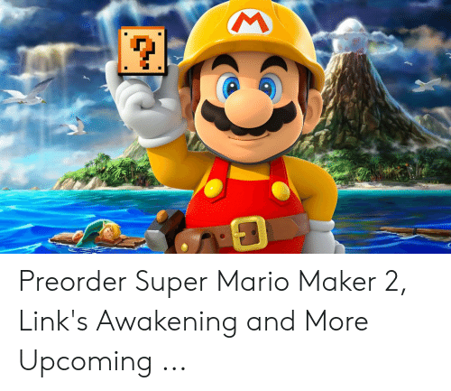 mario pictures: Preorder Super Mario Maker 2, Link's Awakening and More Upcoming ...