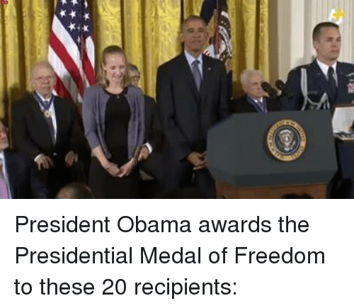 Presidential Medal Of Freedom: President Obama awards the Presidential Medal of Freedom to these 20 recipients: