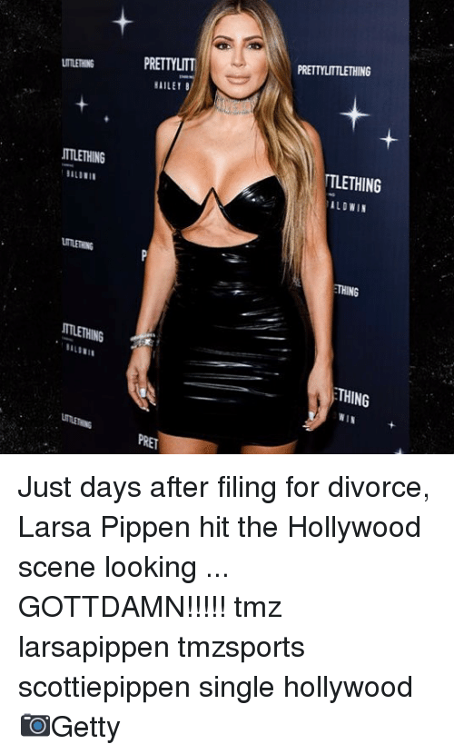 Memes, Divorce, and Single: PRETTYLITT  PRETTYLITTLETHING  ITTLETHING  AILETB  TTLETHING  TLETHING  ALDWIN  TTLETHING  THING  TTLETHING  THING  PRET Just days after filing for divorce, Larsa Pippen hit the Hollywood scene looking ... GOTTDAMN!!!!! tmz larsapippen tmzsports scottiepippen single hollywood 📷Getty
