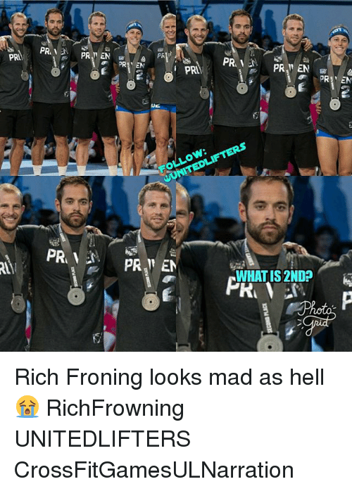 Memes, What Is, and Mad: PRI  PR EN  PRIPR  PR EN  PRE  WHAT IS 2ND Rich Froning looks mad as hell 😭 RichFrowning UNITEDLIFTERS CrossFitGamesULNarration