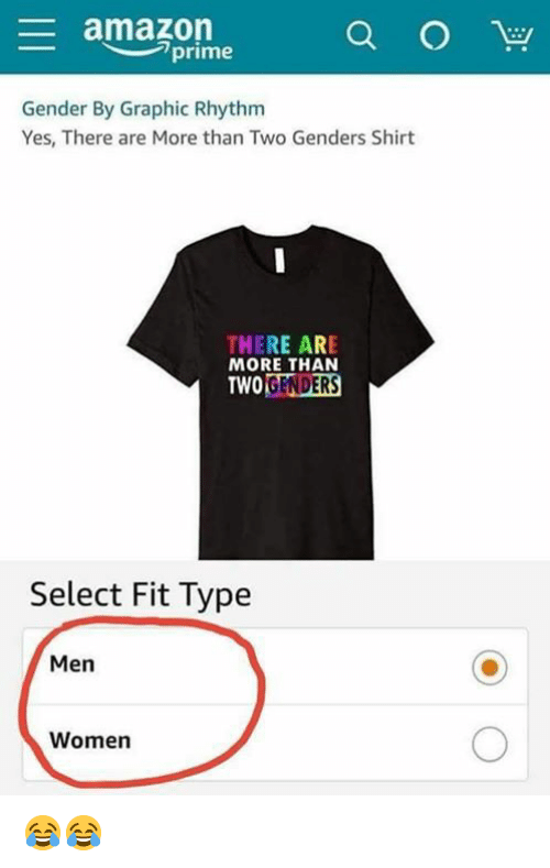 Memes, Women, and 🤖: prime  Gender By Graphic Rhythm  Yes, There are More than Two Genders Shirt  THERE ARE  MORE THAN  TWOGENDERS  Select Fit Type  Men  Women 😂😂