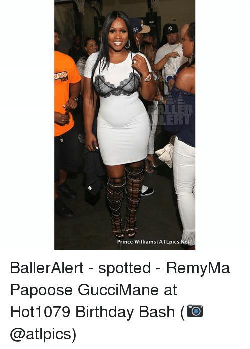 Birthday, Memes, and Papoose: Prince Williams/ATLpics BallerAlert - spotted - RemyMa Papoose GucciMane at Hot1079 Birthday Bash (📷 @atlpics)