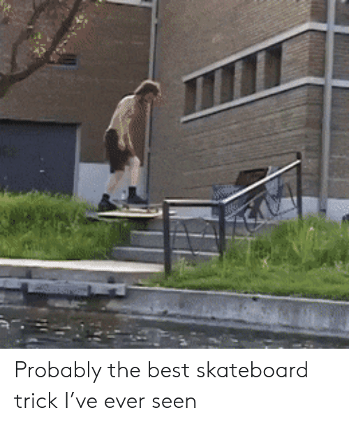Skateboarding, Best, and The Best: Probably the best skateboard trick I've ever seen