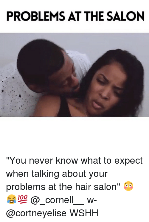 """hair salon: PROBLEMS AT THE SALON """"You never know what to expect when talking about your problems at the hair salon"""" 😳😂💯 @_cornell__ w- @cortneyelise WSHH"""