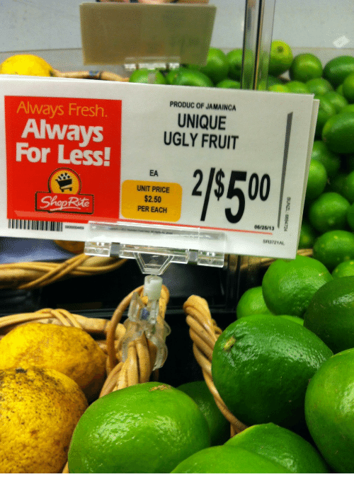 shoprite: PRODUC OF JAMAING  UNIQUE  UGLY FRUIT  Always Fresh.  Always  For Less  EA  UNIT PRICE  $2.50  PER EACH  ShopRite  06/28/13