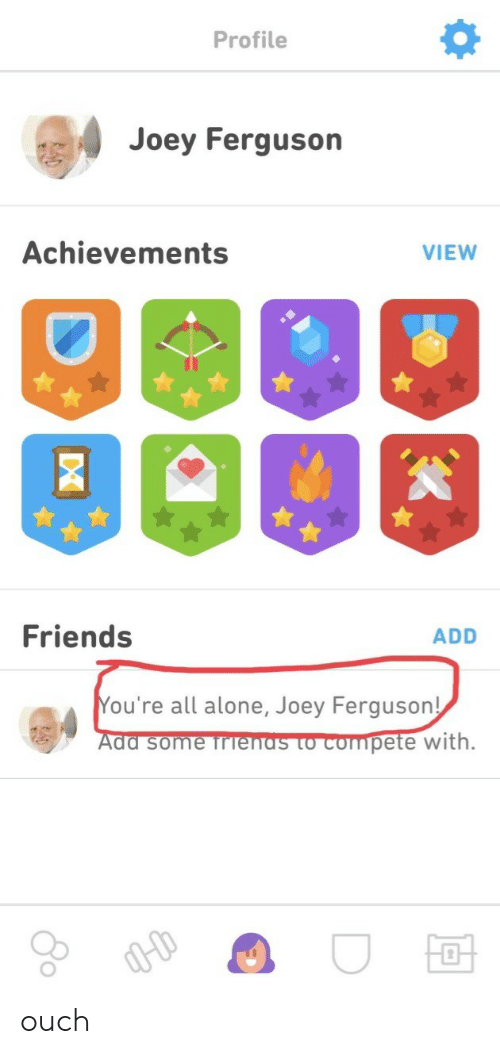 Ferguson: Profile  4 Joey Ferguson  Achievements  VIEW  Friends  ADD  ou're all alone, Joey Ferguson!  Ada some TrTenas to compete  with. ouch