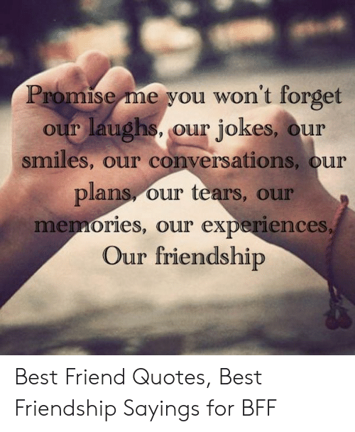 promise me you won t forget our laughs our jokes our smiles our