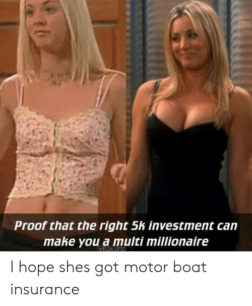 Motorable: Proof that the right 5k investment can  make you a multi millionaire I hope shes got motor boat insurance