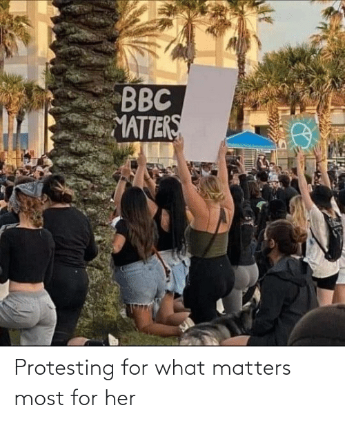 Most: Protesting for what matters most for her